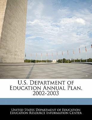 U.S. Department of Education Annual Plan, 2002-2003