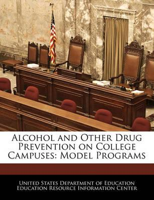 Alcohol and Other Drug Prevention on College Campuses