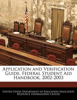 Application and Verification Guide. Federal Student Aid Handbook, 2002-2003