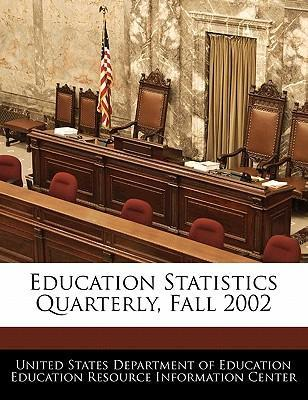 Education Statistics Quarterly, Fall 2002