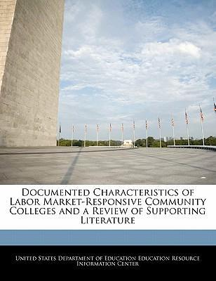 Documented Characteristics of Labor Market-Responsive Community Colleges and a Review of Supporting Literature