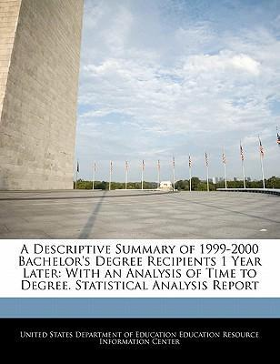 A Descriptive Summary of 1999-2000 Bachelor's Degree Recipients 1 Year Later