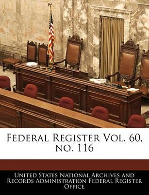 Federal Register Vol. 60, No. 116