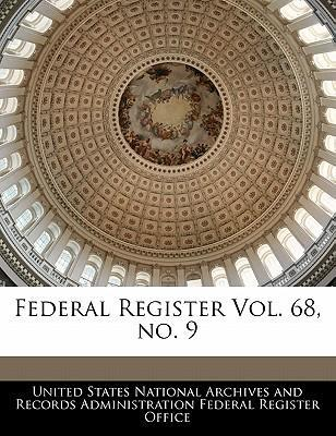 Federal Register Vol. 68, No. 9