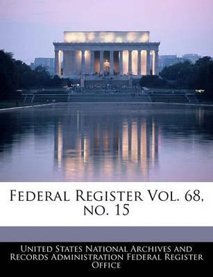 Federal Register Vol. 68, No. 15