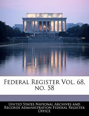 Federal Register Vol. 68, No. 58