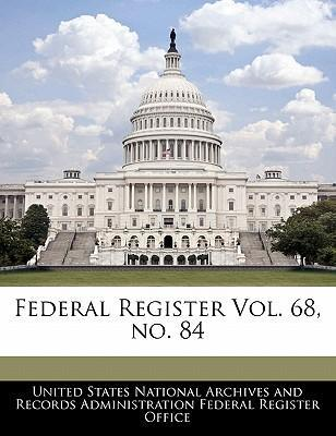 Federal Register Vol. 68, No. 84