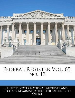 Federal Register Vol. 69, No. 13