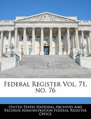 Federal Register Vol. 71, No. 76