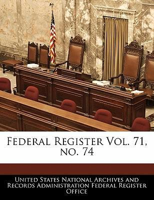 Federal Register Vol. 71, No. 74