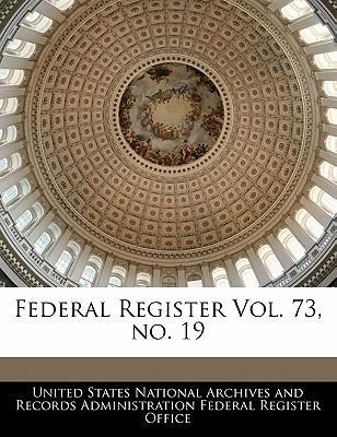 Federal Register Vol. 73, No. 19