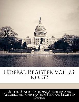 Federal Register Vol. 73, No. 32