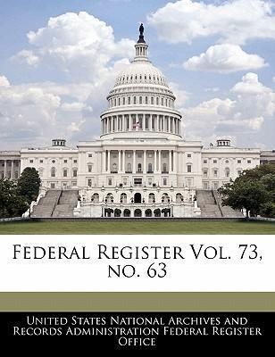 Federal Register Vol. 73, No. 63