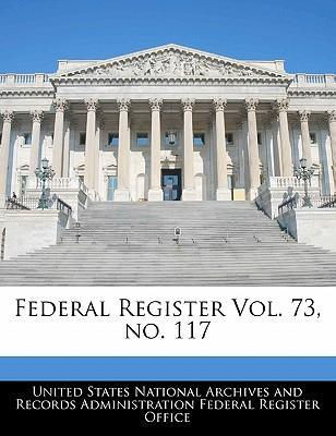 Federal Register Vol. 73, No. 117