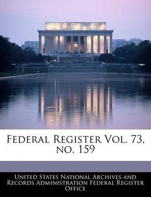 Federal Register Vol. 73, No. 159