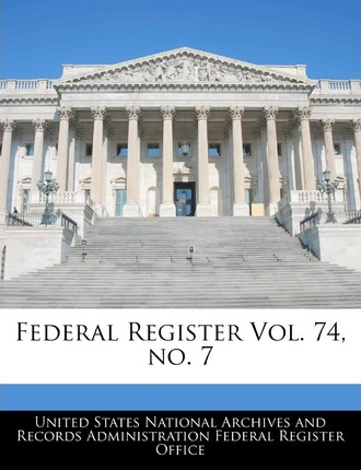 Federal Register Vol. 74, No. 7