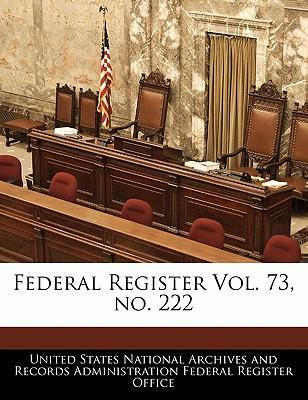 Federal Register Vol. 73, No. 222