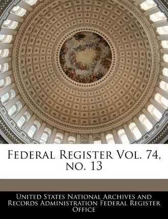 Federal Register Vol. 74, No. 13