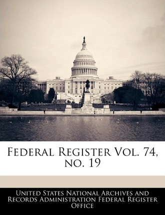 Federal Register Vol. 74, No. 19