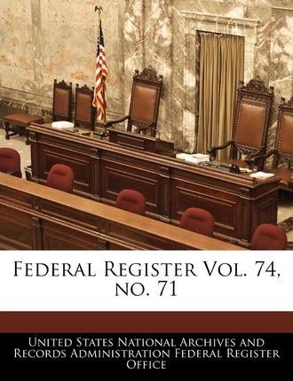 Federal Register Vol. 74, No. 71