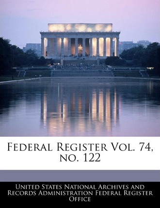 Federal Register Vol. 74, No. 122