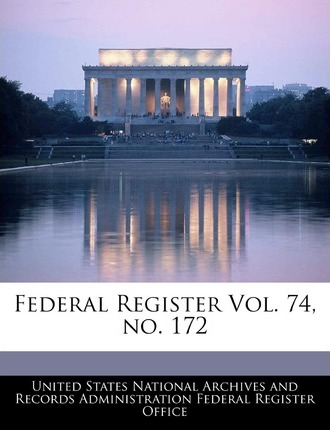 Federal Register Vol. 74, No. 172