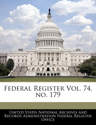Federal Register Vol. 74, No. 179