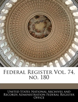 Federal Register Vol. 74, No. 180