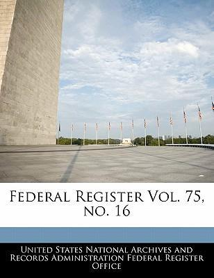 Federal Register Vol. 75, No. 16