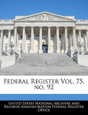 Federal Register Vol. 75, No. 92