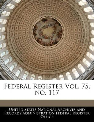 Federal Register Vol. 75, No. 117