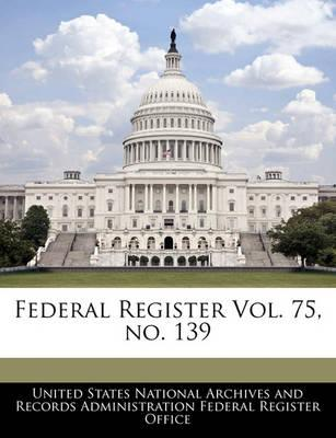 Federal Register Vol. 75, No. 139