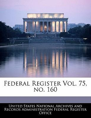 Federal Register Vol. 75, No. 160