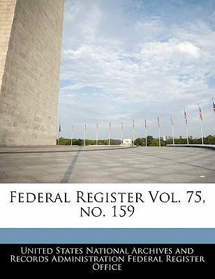 Federal Register Vol. 75, No. 159