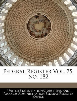 Federal Register Vol. 75, No. 182