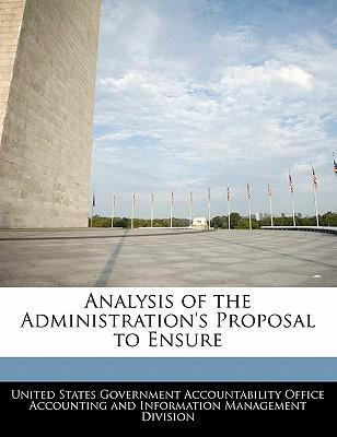 Analysis of the Administration's Proposal to Ensure
