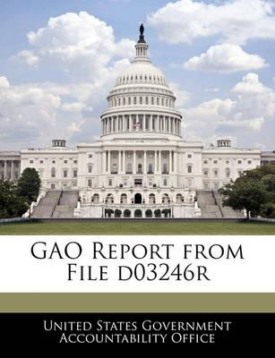 Gao Report from File D03246r