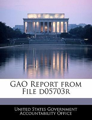 Gao Report from File D05703r