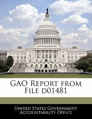 Gao Report from File D01481