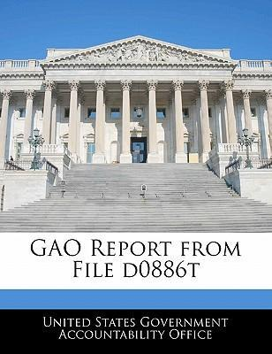 Gao Report from File D0886t