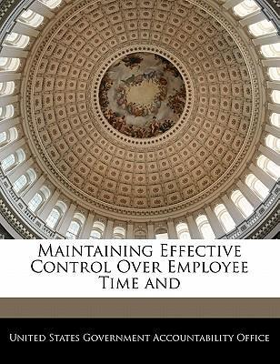 Maintaining Effective Control Over Employee Time and