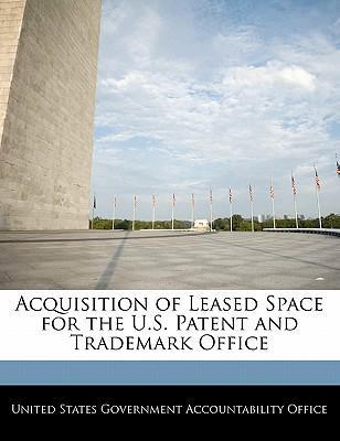 Acquisition of Leased Space for the U.S. Patent and Trademark Office