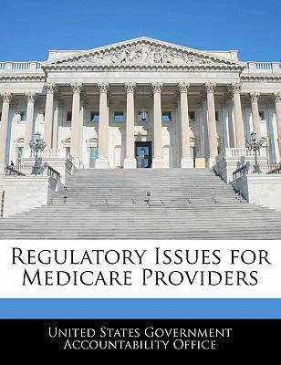 Regulatory Issues for Medicare Providers