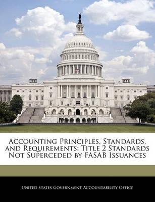 Accounting Principles, Standards, and Requirements