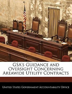 Gsa's Guidance and Oversight Concerning Areawide Utility Contracts