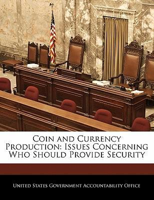 Coin and Currency Production