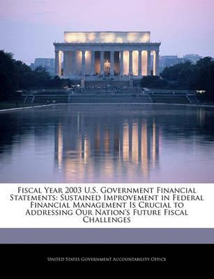 Fiscal Year 2003 U.S. Government Financial Statements