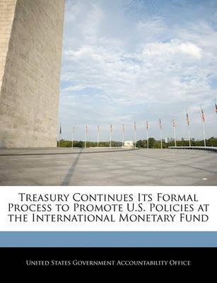 Treasury Continues Its Formal Process to Promote U.S. Policies at the International Monetary Fund
