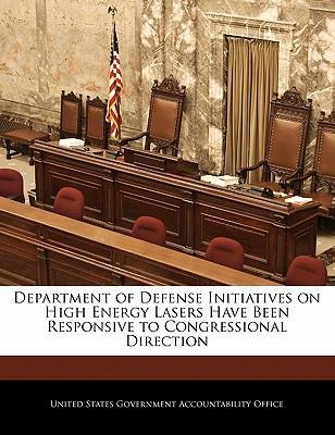 Department of Defense Initiatives on High Energy Lasers Have Been Responsive to Congressional Direction