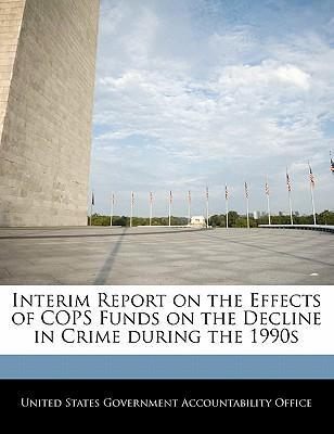 Interim Report on the Effects of Cops Funds on the Decline in Crime During the 1990s
